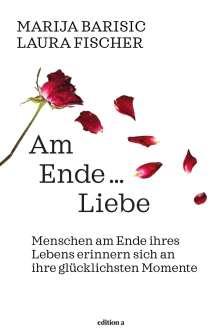 Marija Barisic: Am Ende ... Liebe, Buch