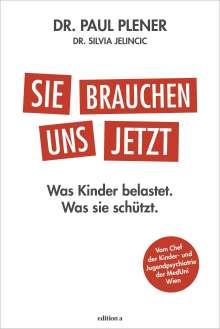 Paul Plener: Sie brauchen uns jetzt, Buch