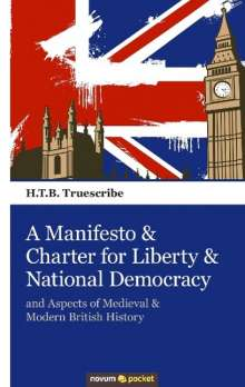 H. T. B. Truescribe: A Manifesto & Charter for Liberty & National Democracy, Buch