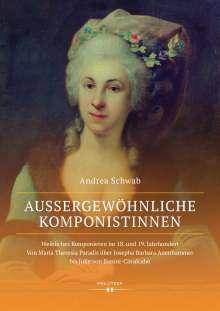 Andrea Schwab: Außergewöhnliche Komponistinnen. Weibliches Komponieren im 18. und 19. Jahrhundert, Buch