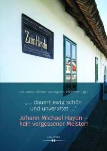 """Eva Maria Stöckler: """"... dauert ewig schön und unveraltet ..."""" Johann Michael Haydn - kein vergessener Meister!, Buch"""