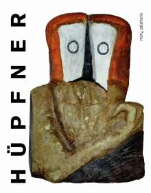 Peter Stasny: Kurt Hüpfner. Drawing - Sculpture - Painting, Buch