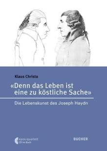 Klaus Christa: Denn das Leben ist eine zu köstliche Sache, Buch