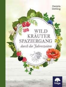 Daniela Dettling: Wildkräuterspaziergang durch die Jahreszeiten, Buch