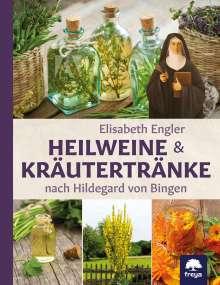 Elisabeth Engler: Heilweine und Kräutertränke nach Hildegard von Bingen, Buch