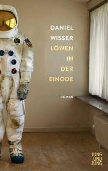 Daniel Wisser: Löwen in der Einöde, Buch