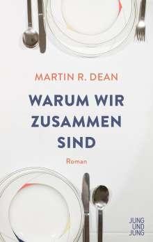 Martin R. Dean: Warum wir zusammen sind, Buch