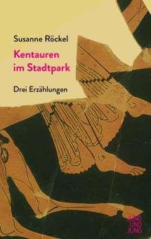 Susanne Röckel: Kentauren im Stadtpark, Buch