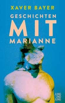 Xaver Bayer: Geschichten mit Marianne, Buch