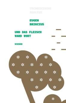 Eugen Brikcius: Und das Fleisch ward Wort, Buch