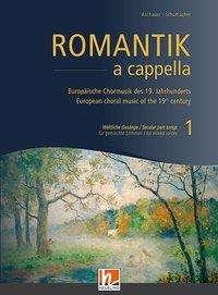 Michael Aschauer: Romantik a cappella, Band 1: Weltliche Gesänge, Buch