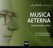 "Lorenz Maierhofer (geb. 1956): Chorwerke ""Musica Aeterna"", CD"