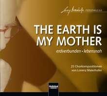 "Lorenz Maierhofer (geb. 1956): Chorwerke ""The Earth Is My Mother"", CD"