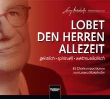 """Lorenz Maierhofer (geb. 1956): Chorwerke """"Lobet den Herren allezeit"""", CD"""
