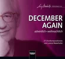 """Lorenz Maierhofer (geb. 1956): Chorwerke zu Advent & Weihnachten """"December again"""", CD"""