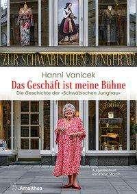 Hanni Vanicek: Das Geschäft ist meine Bühne, Buch