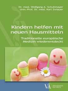 Wolfgang A. Schuhmayer: Kindern helfen mit neuen Hausmitteln, Buch