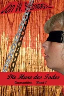 Jon W. Schwarz: Die Hure des Todes, Buch
