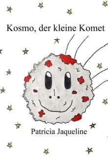 Patricia Jaqueline: Kosmo, der kleine Komet - Making of Kosmo, Buch