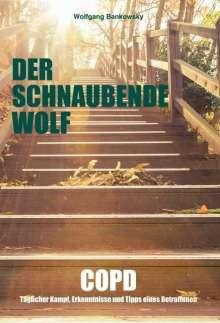 Wolfgang Bankowsky: Der schnaubende Wolf, Buch
