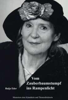 Raija Eder: Vom Zauberbaumstumpf ins Rampenlicht, Buch