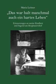 """Maria Leitner: """"Das war halt manchmal auch ein hartes Leben"""", Buch"""