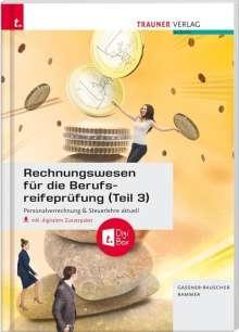 Barbara Gassner-Rauscher: Rechnungswesen für die Berufsreifeprüfung (Teil 3) Personalverrechnung & Steuerlehre aktuell inkl. digitalem Zusatzpaket, Buch