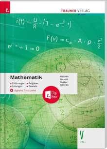 Peter Fischer: Mathematik V HTL + digitales Zusatzpaket - Erklärungen, Aufgaben, Lösungen, Formeln, Buch