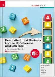 Helmut Franz Geroldinger: Gesundheit und Soziales für die Berufsreifeprüfung (Teil 1) Somatologie und Gesundheit + E-Book, Buch