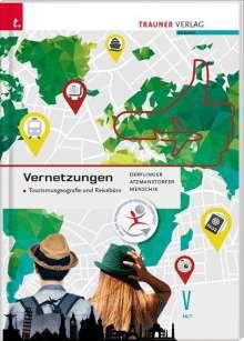 Manfred Derflinger: Vernetzungen - Tourismusgeografie und Reisebüro V HLT, Buch