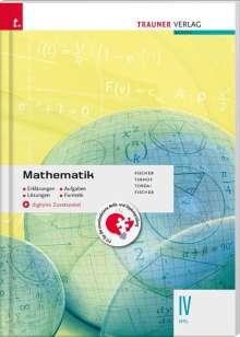 Peter Fischer: Mathematik IV HTL + digitales Zusatzpaket - Erklärungen, Aufgaben, Lösungen, Formeln, Buch