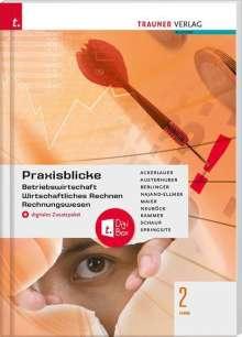Irene Ackerlauer: Praxisblicke 2 HAS - Betriebswirtschaft, Wirtschaftliches Rechnen, Rechnungswesen + digitales Zusatzpaket, Buch