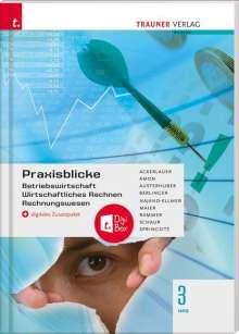 Irene Ackerlauer: Praxisblicke 3 HAS - Betriebswirtschaft, Wirtschaftliches Rechnen, Rechnungswesen + digitales Zusatzpaket, Buch