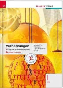 Manfred Derflinger: Vernetzungen - Geografie (Wirtschaftsgeografie) I HAK + digitales Zusatzpaket, Buch