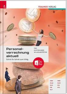 Judith Frei: Personalverrechnung aktuell + digitales Zusatzpaket, Buch