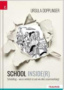 Ursula Dopplinger: SCHOOL INSIDE(R). Schulalltag - wie er wirklich ist und wie alles zusammenhängt, Buch
