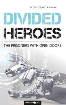 Victor Leonard Libermann: Divided Heroes, Buch