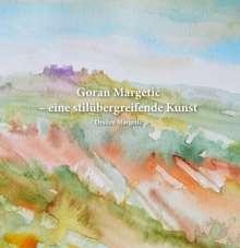 Drazen Margetic: Goran Margetic - eine stilübergreifende Kunst, Buch
