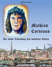 Adrian Kovács: Mathias Corvinus, Buch