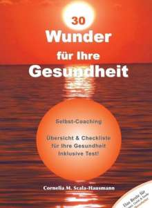 Cornelia Scala-Hausmann: 30 Wunder für Ihre Gesundheit, Buch