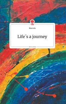 Marcela: Life's a journey. Life is a Story - story.one, Buch