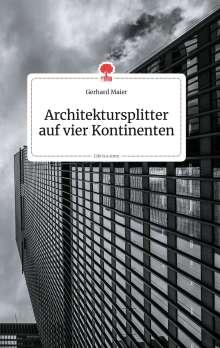 Gerhard Maier: Architektursplitter auf vier Kontinenten. Life is a Story - story.one, Buch