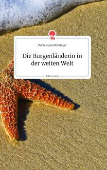 Maria Jessica Wiesinger: Die Burgenländerin in der weiten Welt. Life is a Story - story.one, Buch