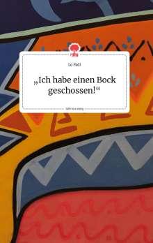 "Lo Padi: ""Ich habe einen Bock geschossen!"" Life is a Story - story.one, Buch"