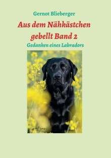Gernot Blieberger: Aus dem Nähkästchen gebellt 02, Buch