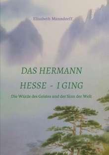 DDr. Elisabeth Manndorff: Das Hermann Hesse - I Ging, Buch