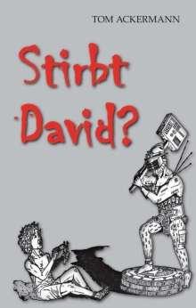 Tom Ackermann: Stirbt David ?, Buch