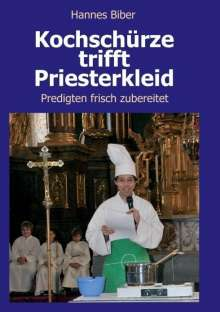 Hannes Biber: Kochschürze trifft Priesterkleid, Buch