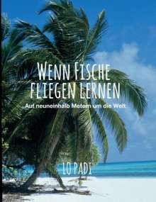 Lo Padi: Wenn Fische fliegen lernen, Buch