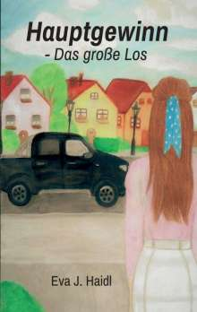 Eva J. Haidl: Hauptgewinn - Das große Los, Buch